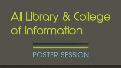 all library and college of information poster session